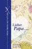 Lieber Papa…