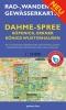 Rad-, Wander- und Gewässerkarte Dahme-Spree: Köpenick, Erkner, Königs Wusterhausen