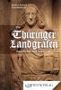 Die Thüringer Landgrafen – Geschichte und Sagenwelt