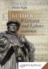 Luther – Weisheiten & Lebensstationen