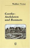 Goethe-Anekdoten und Bonmots