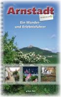Wander- und Erlebnisführer Arnstadt und Umgebung