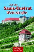 Auf der Saale-Unstrut Weinstraße