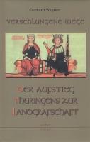 Verschlungene Wege - Der Aufstieg Thüringens zur Landgrafschaft
