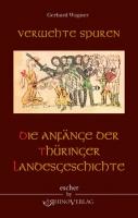Verwehte Spuren - Die Anfänge der Thüringer Landesgeschichte