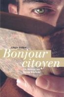 Bonjour citoyen: Ein Roman um Georg Büchner