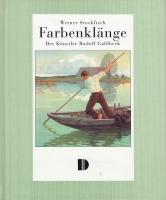 Farbenklänge - Der Künstler Rudolf Gahlbeck