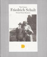 Friedrich Schult - Freund Ernst Barlachs