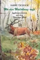 Wo der Waldkauz ruft - Jagdimpressionen aus dem Thüringer Wald