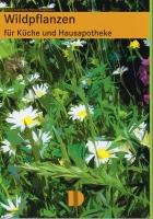Wildpflanzen für Küche & Hausapotheke