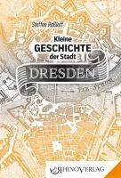 Kleine Geschichte der Stadt Dresden