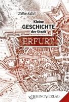 Kleine Geschichte der Stadt Erfurt