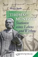 Thomas Müntzer – Stationen seines Lebens und Wirkens