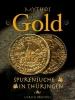 Mythos Gold - Spurensuche in Thüringen