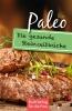 Paleo, die gesunde Steinzeitküche