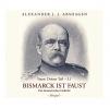 FAUST: DRITTER TEIL - 3.1 Bismarck ist Faust