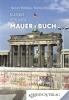 Kleines Berliner Mauerbuch