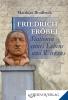 Friedrich Fröbel – Stationen seines Lebens und Wirkens