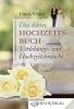 Das kleine Hochzeitsbuch – Verlobungs- und Hochzeitsbräuche