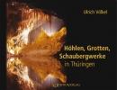 "Bildband ""Höhlen, Grotten, Schaubergwerke in Thüringen"""